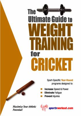Ultimate Guide to Weight Training for Cricket  N/A 9781932549065 Front Cover