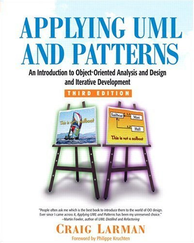 Applying UML and Patterns An Introduction to Object-Oriented Analysis and Design and Iterative Development 3rd 2005 (Revised) 9780131489066 Front Cover