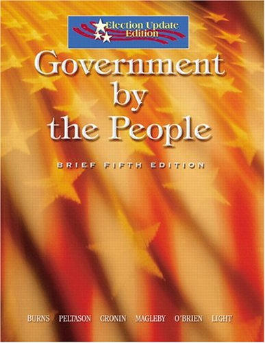 Government by the People, Election Update  5th 2005 (Brief Edition) 9780131939066 Front Cover