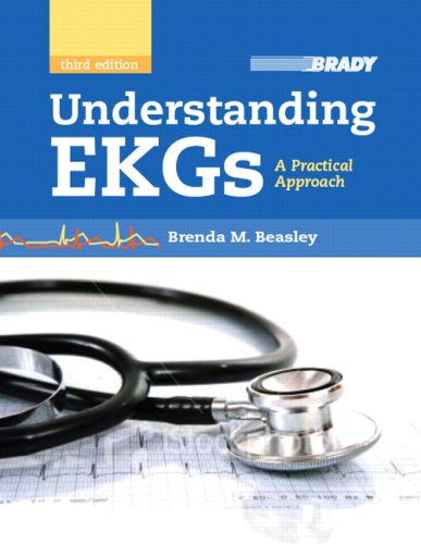 Understanding EKGs A Practical Approach 3rd 2010 9780135069066 Front Cover