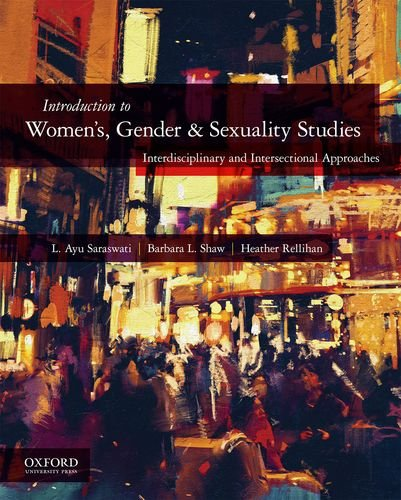 Introduction to Women's, Gender, and Sexuality Studies Interdisciplinary and Intersectional Approaches  2018 9780190266066 Front Cover