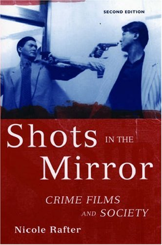 Shots in the Mirror Crime Films and Society 2nd 2005 (Revised) edition cover