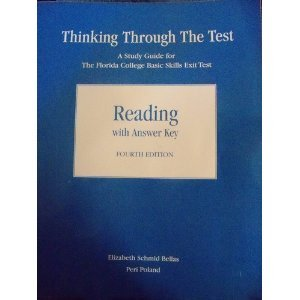 Thinking Through the Test A Study Guide for the Florida College Basic Skills Exit Tests, Reading - W/O Answers 4th 2011 9780205771066 Front Cover