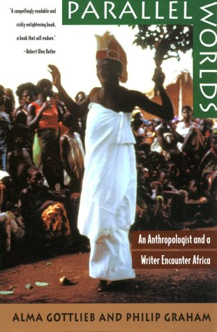 Parallel Worlds An Anthropologist and a Writer Encounter Africa Reprint  9780226305066 Front Cover