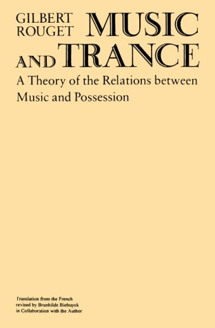 Music and Trance A Theory of the Relations Between Music and Possession N/A 9780226730066 Front Cover