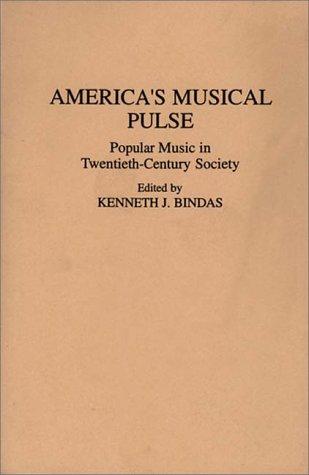 America's Musical Pulse Popular Music in Twentieth-Century Society  1992 edition cover