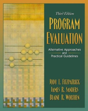 Program Evaluation Alternative Approaches and Practical Guidelines 3rd 2004 (Revised) edition cover