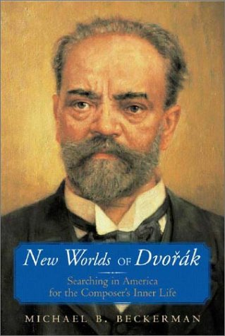 New Worlds of Dvorak Searching in America for the Composers Inner Life  2003 (Unabridged) edition cover