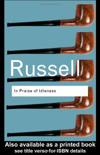 In Praise of Idleness And Other Essays 2nd 1997 (Revised) edition cover