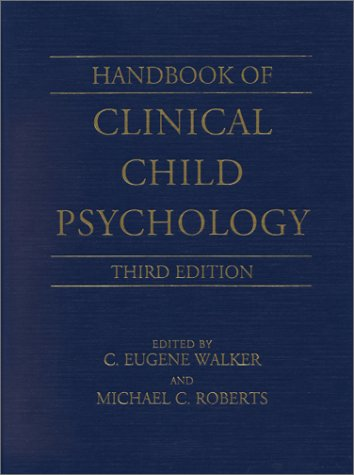Handbook of Clinical Child Psychology  3rd 2001 (Revised) 9780471244066 Front Cover