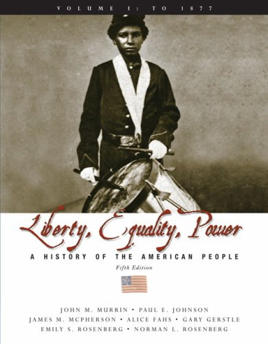Liberty, Equality, and Power - To 1877 A History of the American People 5th 2008 (Revised) edition cover