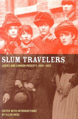 Slum Travelers Ladies and London Poverty, 1860-1920  2007 edition cover