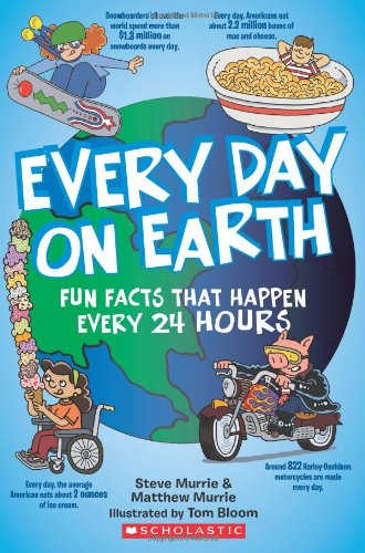 Every Day on Earth Fun Facts That Happen Every 24 Hours N/A 9780545297066 Front Cover