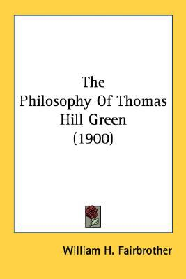 Philosophy of Thomas Hill Green  N/A 9780548720066 Front Cover