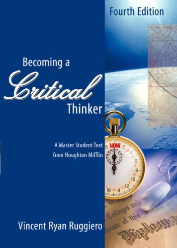 Becoming a Critical Thinker  4th 2002 9780618122066 Front Cover