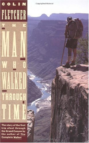 Man Who Walked Through Time The Story of the First Trip Afoot Through the Grand Canyon N/A edition cover