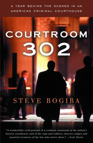 Courtroom 302 A Year Behind the Scenes in an American Criminal Courthouse  2005 edition cover