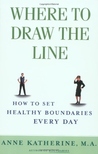 Where to Draw the Line How to Set Healthy Boundaries Every Day  2000 edition cover
