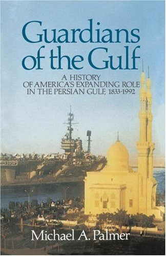 Guardians of the Gulf A History of America's Expanding Role in the Persion Gulf, 1833-1992  1999 edition cover