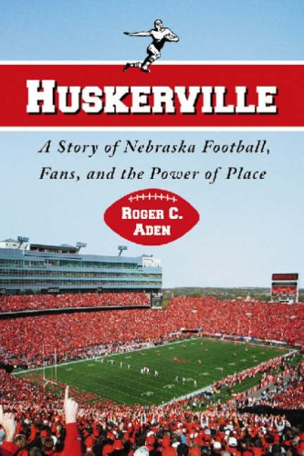 Huskerville A Story of Nebraska Football, Fans, and the Power of Place  2008 edition cover