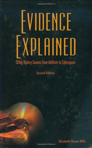 Evidence Explained Citing History Sources from Artifacts to Cyberspace 2nd 2009 edition cover