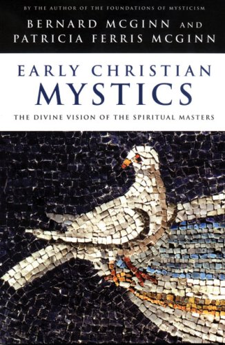 Early Christian Mystics The Divine Vision of Spiritual Masters  2003 edition cover