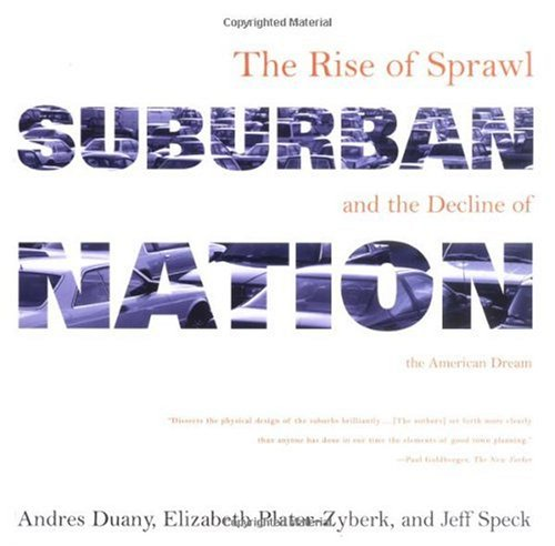 Suburban Nation The Rise of Sprawl and the Decline of the American Dream  2001 edition cover