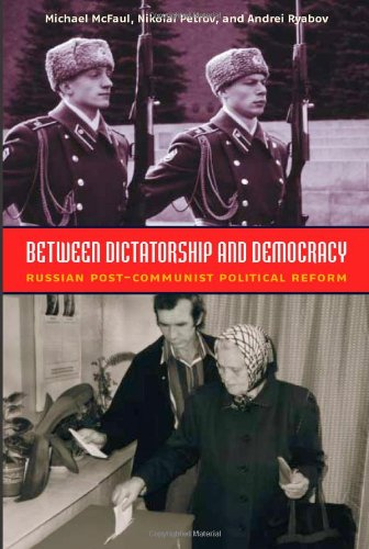 Between Dictatorship and Democracy Russian Post-Communist Political Reform  2004 edition cover