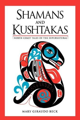 Shamans and Kushtakas North Coast Tales of the Supernatural N/A 9780882404066 Front Cover