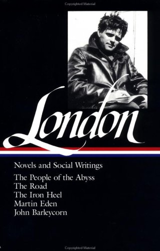 London The People of the Abyss; the Road; the Iron Heel; Martin Eden; John Barleyon  1982 9780940450066 Front Cover