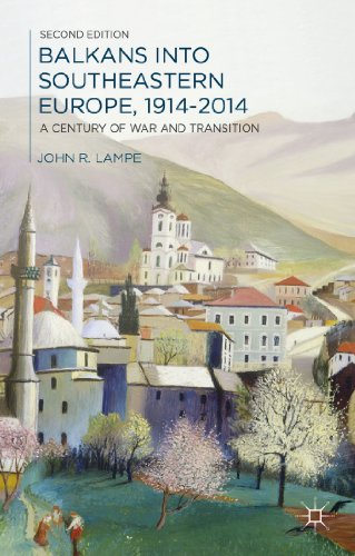 Balkans into Southeastern Europe, 1914-2014 A Century of War and Transition 2nd 2014 edition cover