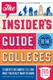 Insider's Guide to the Colleges 2015 Students on Campus Tell You What You Really Want to Know, 41st Edition N/A edition cover