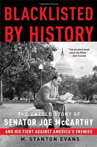 Blacklisted by History The Untold Story of Senator Joe McCarthy and His Fight Against America's Enemies N/A edition cover