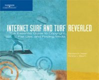 Internet Surf and Turf The Essential Guide to Copyright, Fair Use, and Finding Media  2006 9781418860066 Front Cover