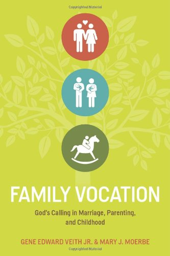 Family Vocation God's Calling in Marriage, Parenting, and Childhood  2012 edition cover