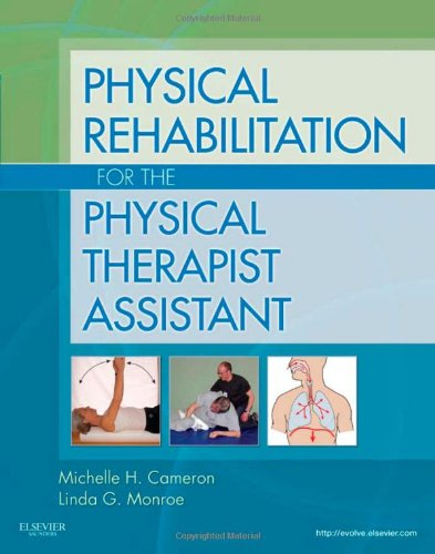 Physical Rehabilitation for the Physical Therapist Assistant   2011 edition cover