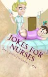 Jokes for Nurses 50 Jokes and a Note Pad N/A 9781490475066 Front Cover