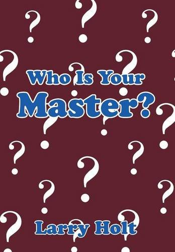 Who Is Your Master?   2013 9781493151066 Front Cover