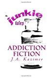 Junkie Tales  N/A 9781494307066 Front Cover