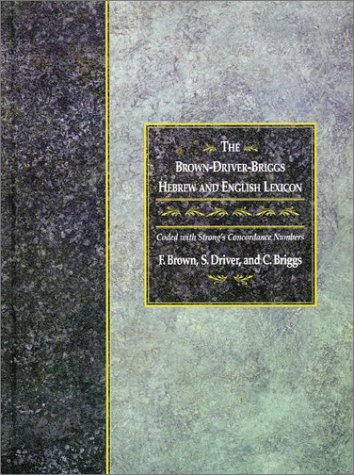 Brown-Driver-Briggs Hebrew and English Lexicon Coded to Strong's Numbering System  2001 edition cover