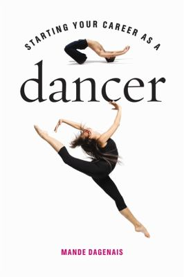 Starting Your Career As a Dancer   2012 9781581159066 Front Cover