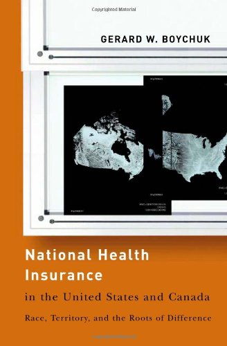 National Health Insurance in the United States and Canada Race, Territory, and the Roots of Difference  2008 edition cover
