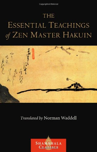 Essential Teachings of Zen Master Hakuin A Translation of the Sokko-Roku Kaien-Fusetsu  2010 9781590308066 Front Cover