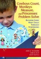 Cowboys Count, Monkeys Measure, and Princesses Problem Solve Building Early Math Skills Through Storybooks  2011 edition cover