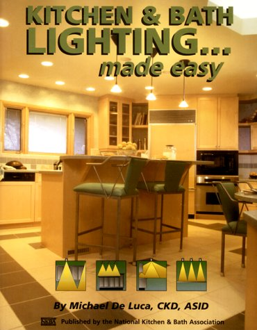 Kitchen and Bathroom Lighting... Made Easy 1st 9781887127066 Front Cover