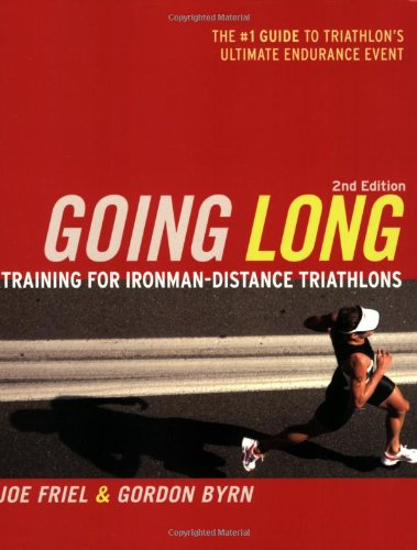 Going Long Training for Triathlon's Ultimate Challenge 2nd 2008 9781934030066 Front Cover
