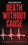 Death Without Cause A Health Care Mystery N/A 9781939288066 Front Cover