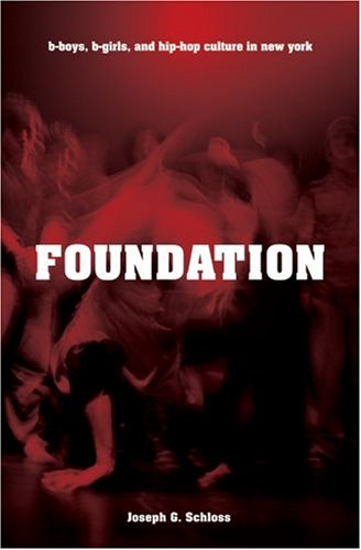 Foundation B-Boys, B-Girls and Hip-Hop Culture in New York  2008 edition cover