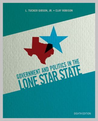 Government and Politics in the Lone Star State  8th 2013 (Revised) edition cover