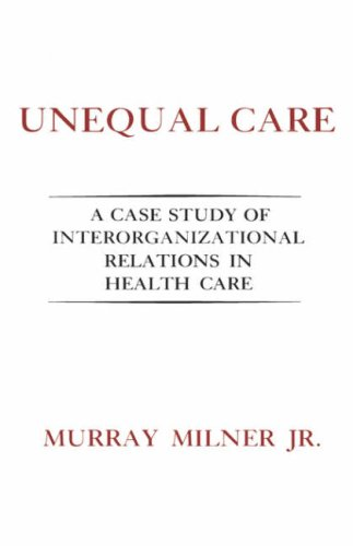Unequal Care A Case Study of Interorganizational Relations in Health Care  1980 edition cover